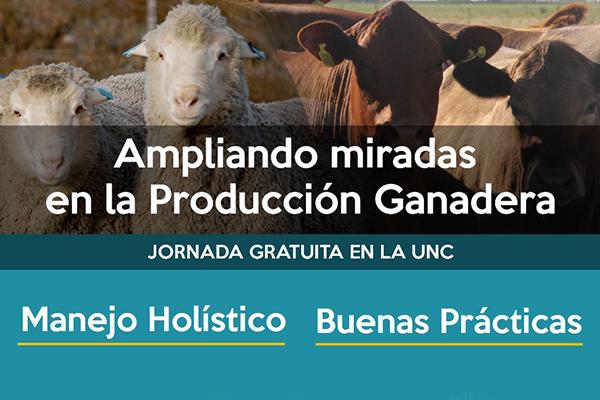 Ampliando miradas en la producción ganadera: Manejo holístico y buenas prácticas