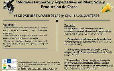 MODELOS TAMBEROS  Y EXPECTATIVAS EN MAÍZ, SOJA Y PRODUCCIÓN DE CARNE – JORNADA DE LA FCA EN ARROYITO